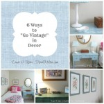 "6 Ways to ""Go Vintage"" (A Guest Room Makeover)"