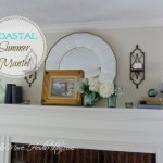 Summer Mantel {with a Coastal Vibe}