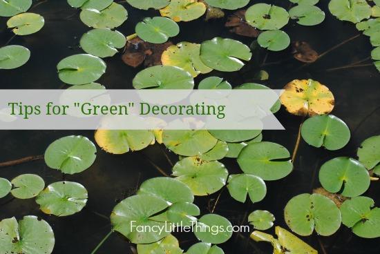 FLT Tips for Green Decorating